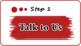Step 1 - Talk to Us